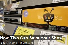 How TiVo Can Save Your Show