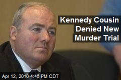 Kennedy Cousin Denied New Murder Trial