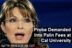 Probe Demanded Into Palin Fees at Cal University