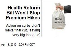 Health Reform Bill Won't Stop Premium Hikes