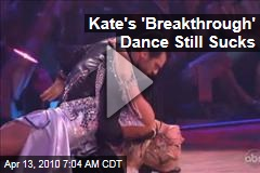 Kate's 'Breakthrough' Dance Still Sucks