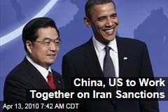 China, US to Work Together on Iran Sanctions