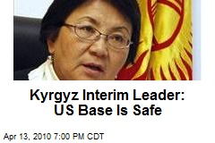 Kyrgyz Interim Leader: US Base Is Safe