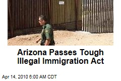Arizona Passes Tough Illegal Immigration Act