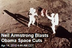 Neil Armstrong Blasts Obama Space Cuts