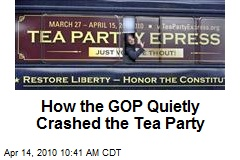 How the GOP Quietly Crashed the Tea Party