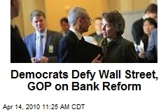 Democrats Defy Wall Street, GOP on Bank Reform