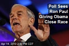 Poll Sees Ron Paul Giving Obama Close Race
