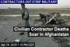 Civilian Contractor Deaths Soar in Afghanistan