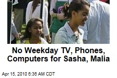 No Weekday TV, Phones, Computers for Sasha, Malia