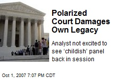 Polarized Court Damages Own Legacy