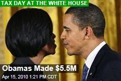 Obamas Made $5.5M