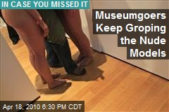 Museumgoers Keep Groping the Nude Models