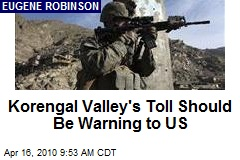 Korengal Valley's Toll Should Be Warning to US