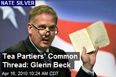 Tea Partiers' Common Thread: Glenn Beck