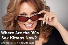 Where Are the '60s Sex Kittens Now?