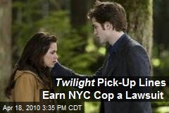 Twilight Pick-Up Lines Earn NYC Cop a Lawsuit