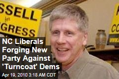 NC Liberals Forging New Party Against 'Turncoat' Dems