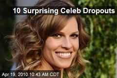 10 Surprising Celeb Dropouts