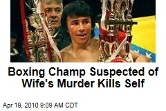 Boxing Champ Suspected of Wife's Murder Kills Self