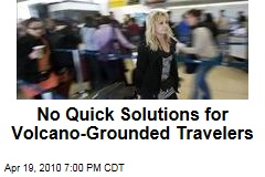 No Quick Solutions for Volcano-Grounded Travelers