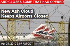 New Ash Cloud Keeps Airports Closed