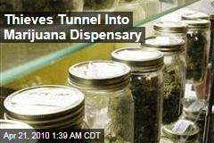 Thieves Tunnel Into Marijuana Dispensary