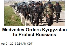 Medvedev Orders Kyrgyzstan to Protect Russians