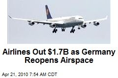 Airlines Out $1.7B as Germany Reopens Airspace