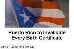 Puerto Rico to Invalidate Every Birth Certificate