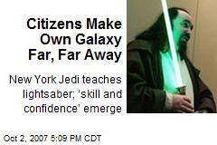 Citizens Make Own Galaxy Far, Far Away
