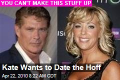 Kate Wants to Date the Hoff