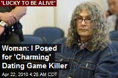 Woman: I Posed for 'Charming' Dating Game Killer
