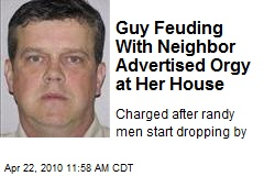 Guy Feuding With Neighbor Advertised Orgy at Her House