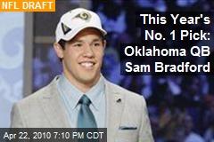 This Year's No. 1 Pick: Oklahoma QB Sam Bradford