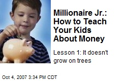 Millionaire Jr.: How to Teach Your Kids About Money