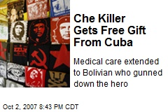 Che Killer Gets Free Gift From Cuba