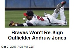 Braves Won't Re-Sign Outfielder Andruw Jones