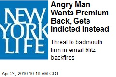 Angry Man Wants Premium Back, Gets Indicted Instead