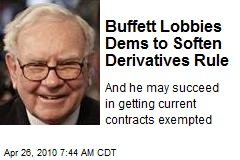 Buffett Lobbies Dems to Soften Derivatives Rule