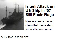 Israeli Attack on US Ship in '67 Still Fuels Rage