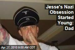 Jesse's Nazi Obsession Started Young: Dad