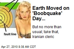 Earth Moved on 'Boobquake' Day...