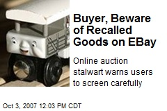 Buyer, Beware of Recalled Goods on EBay
