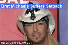 Bret Michaels Suffers Setback