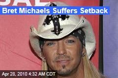 Bret Michaels Suffers Setback