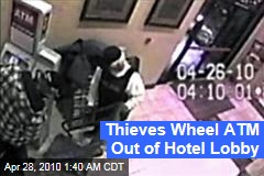 Thieves Wheel ATM Out of Hotel Lobby