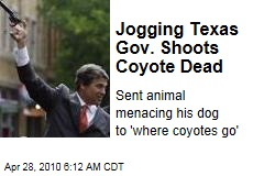 Jogging Texas Gov. Shoots Coyote Dead