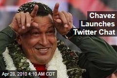Chavez Launches Twitter Chat