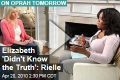 Elizabeth 'Didn't Know the Truth': Rielle